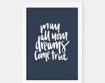 May all Your Dreams Come True | Hand lettered | A4 Print