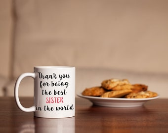 Thank you for being the best Sister in the world mug