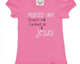 Raised on breastmilk, coconut oil & Jesus ruffle tshirt