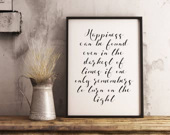 Harry Potter Print. Happiness can be found. Albus Dumbledore Quote Print. Inspirational Art Print. Harry Potter Wall Decor. INSTANT DOWNLOAD