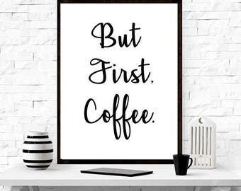But First Coffee, Typography, Home Decor, Modern Design, Gift Idea, Coffee. Quote, Art Print