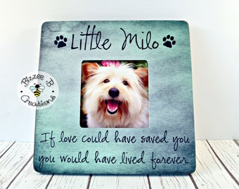 ON SALE Pet Picture Frame Gift, If Love Could Have Saved You, Pet Memory Frame, Pet Memorial Gift, Dog Lover, In Memory Of Frame, Dog Gift