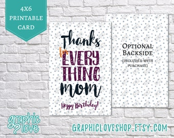 Printable Thanks for Everything Mom, Happy Birthday 4x6 Card | Digital JPG Files, Instant Download