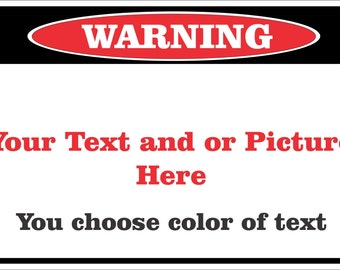 """New Personalized 8"""" x 12"""" Aluminum Metal Warning Sign Customize with Text and/or Picture"""