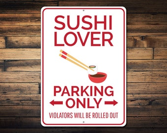 Sushi Lover Parking Sign, Sushi Sign, Food Lover Gift, Sushi Lover Gift, Sushi Wall Decor, Sushi Roll Sign - Quality Aluminum ENS1002633