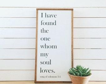 I have found the one whom my soul loves, Song of Solomon, Bible Verse, Sign, Scripture Sign, Wood Sign, Love Sign, Wedding sign