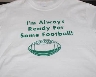 Boys Always Ready For Some Football T-shirt
