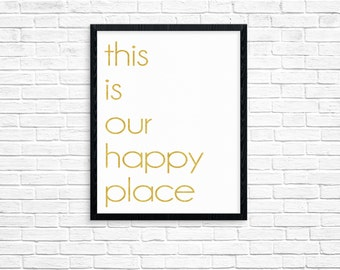 This is our happy place -- Instant Download Digital File