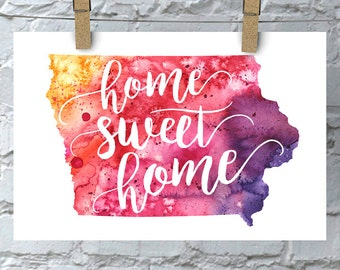 Iowa Home Sweet Home Art Print, IA Watercolor Home Decor Map Print, Giclee State Art, Housewarming Gift, Moving Gift, Custom Hand Lettering