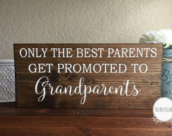 Grandparents, Grandparents Gift, Grandparents Sign, Only the Best Parents Get Promoted to Grandparents, Grandparents to be Gift,