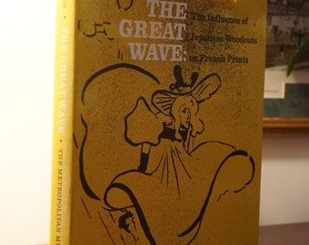 The Great Wave-The Influence of Japanese Woodcuts on French Plates/1974/Colta Feller Ives/ Metropolitan Museum of Art Book