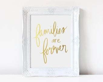 Families Are Forever - Real Foil - Hand Lettered - LDS Art - Gold Foil - Foil Art - Handmade Print - Home Decor - Forever Family