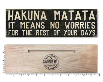 Hakuna Matata - Wood Sign with Quote