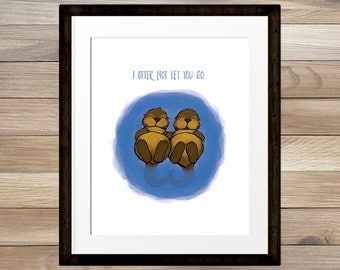 I Otter Not Let You Go, cute otters holding hands cartoon print 8x10, Quirky Illustrative Love Print, Kids Art, INSTANT DOWNLOAD,