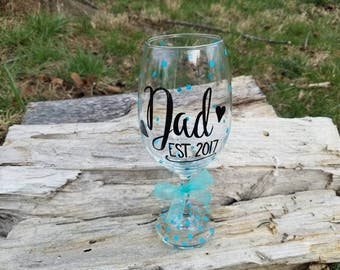 Dad Est 2017 wine glass, Dad wine glass, New Dad wine glass, Dad oversized wine glass, Est 2017 wine glass, New Dad gift