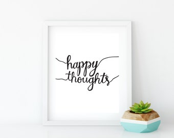 Happy Thoughts Print, Happy Thoughts Wall Art, Printable Inspirational Quote, Printable Gift