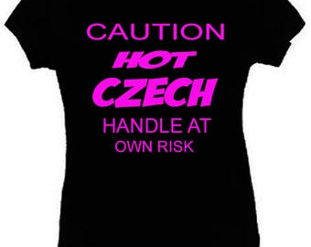 Caution Hot Czech Girl T-Shirt Funny Ladies Fitted Black S-2LX