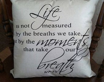 "Life Quote Pillow cover 18x18"" with or without insert"