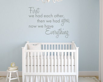 Now We Have Everything - Vinyl Wall Decal Quote