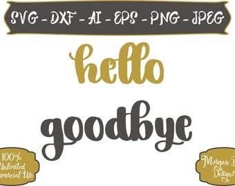 Hello SVG - Goodbye SVG - Mom Life svg - Arrow svg - Files for Silhouette Studio/Cricut Design Space