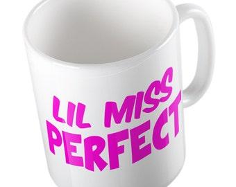 Lil' miss perfect mug