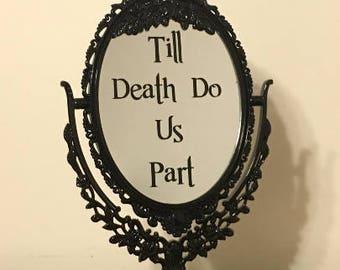 Till death do us part black mirror sign/Black mirror with black inscription/Halloween wedding