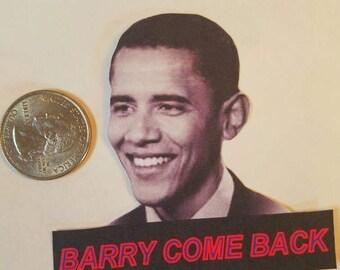 Come Back Barack Obama Sticker