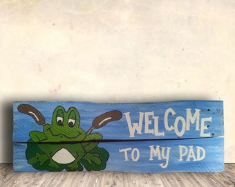 Frog Decor - Welcome Sign - Frog Gifts - Welcome Decor - Welcome Home Sign - Welcome to My Pad Sign - Birthday Gift - Housewarming Gift