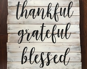 Hand-painted wood sign, Thankful, Grateful, Blessed
