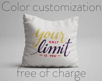 Your Only Limit Is You Pillow Inspirational Quote Pillow Motivational Quote Cushion with Quote Statement Pillow with Saying Quote Gifts