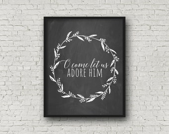 O Come Let Us Adore Him, Chalkboard Sign, Printable Christmas, O Come Let Us Adore Him Sign, O Come Let Us Adore Him Printable, Printable