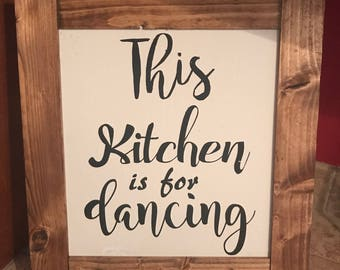 Farmhouse Sign This Kitchen is for dancing