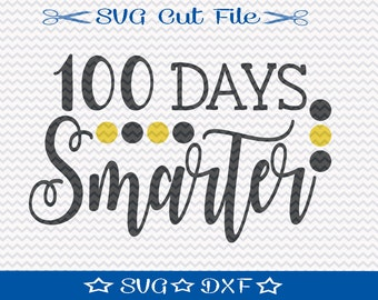 100 Days of School SVG File / SVG Cut File for Silhouette / 100 Days Smarter