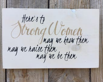Here's to Strong Women wood sign,FREE SHIPPING,Inspirational quote,Gallery wall art,Wood sign saying,sign for women,office decor,bff gift