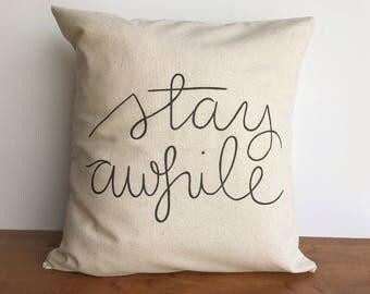 Stay awhile throw pillow case, couch pillows, farmhouse decor, neutral pillow