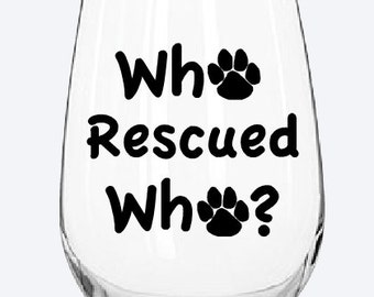 Who rescued who? wine glass