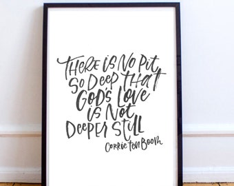 There is no pit that is so deep that God's love is not deeper still. PRINTABLE, Printable Art, Instant Download