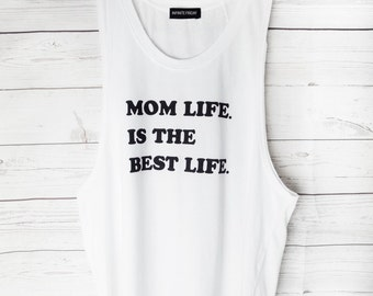 Mom Life Is The Best Life- Muscle Tank Top White Cotton Modal Jersey- Women's Graphic Print Tank Top - S, M, L