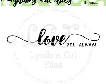 Love You Always SVG/DXF/EPS file // Valentine