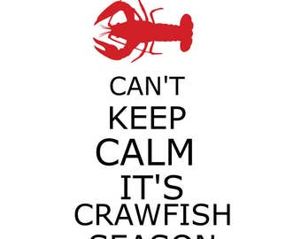 Can't Keep Calm its Crawfish Season, SVG, DXF, PNG File