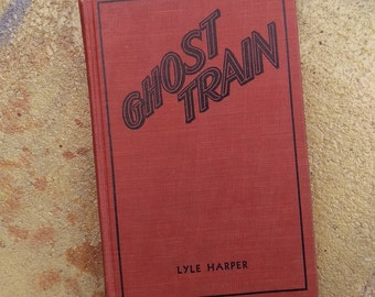 FREE SHIPPING: Ghost Train, Lyle Harper, 1932 publication, vintage book,Halloween, mystery novel