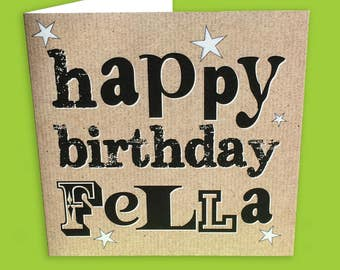 Happy Birthday Fella,  Male Birthday Card