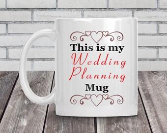 Wedding planning mug, Wedding planning, Engagement gift, Coffee mug wedding, Wedding gift, 11 oz ceramic coffee mug, Bride to be mug