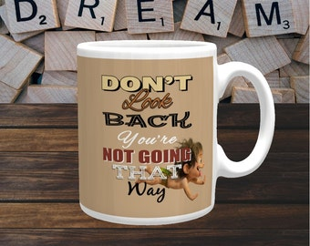 Inspirational Mug 'Don't Look Back You're Not Going That Way' Famous Einstein Quote, Coffee Mug, Coffee Cup, Ceramic Mug