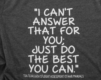 STAAR Teacher Shirt - Texas Teacher Shirt - STAAR Test Teacher Shirt - Texas State Assessment - STAAR Test Texas - Funny Teacher Shirt