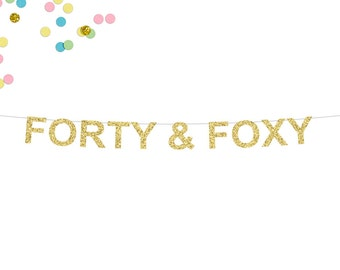 Forty & Foxy Glitter Banner | 40th Birthday Party Banner | 40th Birthday | Forty Birthday Banner | Fortieth Birthday Party | Glitter Banner