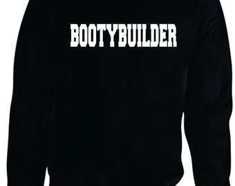Bootybuilding Sweat Shirt