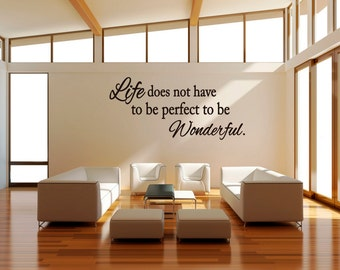 Life Does Not Have To Be Perfect To Be Wonderful Vinyl Decal   Wall Decal  Quote