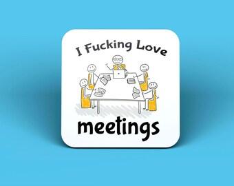I F**king Love Meetings Drinks Coaster