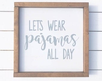 Lets Wear Pajamas All Day Wood Sign With Frame